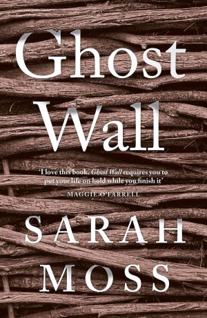 The book cover of Ghost Wall by Sarah Moss