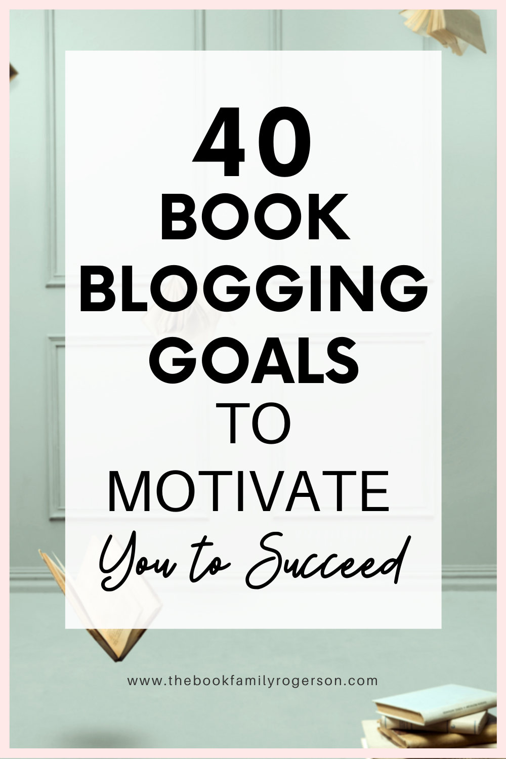 40 Book Blogging Goals To Motivate You To Succeed