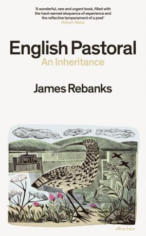 English Pastoral : An Inheritance by James Rebanks cover