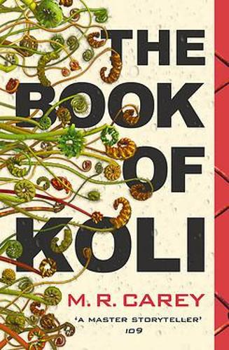 Book Review – The Book of Koli (Rampart Trilogy Part 1) by M.R. Carey