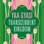 Transcendent Kingdom by Yaa Gyasi UK Cover Image