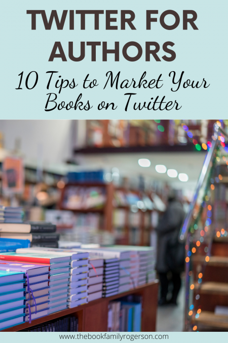 Twitter for Authors: 10 Tips to Market Your Books